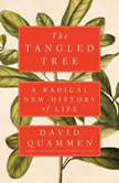 The Tangled Tree A Radical New History of Life, David Quammen