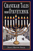 Chanukah Tales from Oykvetchnik, Scott Hilton Davis