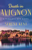 Death in Avignon A Penelope Kite Novel, Serena Kent