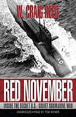 Red November Inside the Secret U.S.Soviet Submarine War, W. Craig Reed