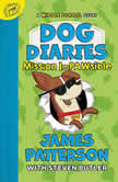 Dog Diaries: Mission Impawsible A Middle School Story, James Patterson