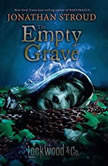 Lockwood & Co., Book Five The Empty Grave, Jonathan Stroud