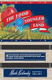 The Food of a Younger Land A Portrait of American Food---Before the National Highway System, Before Chain Restaurants, and Before Frozen Food, When the Nation's Food Was Seasonal, Regional, and Traditional---from the Lost WPA Files, Mark Kurlansky