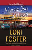 Never Too Much, Lori Foster