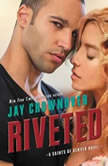 Riveted A Saints of Denver Novel, Jay Crownover