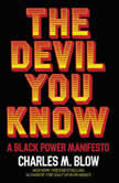 The Devil You Know A Black Power Manifesto, Charles M. Blow