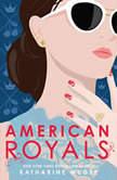 American Royals, Katharine McGee