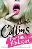 Poor Little Bitch Girl, Jackie Collins