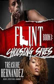 Flint, Book 1 Choosing Sides, Treasure Hernandez