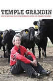 Temple Grandin How the Girl Who Loved Cows Embraced Autism and Changed the World, Sy Montgomery