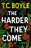 The Harder They Come, T.C. Boyle
