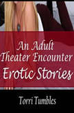 An Adult Theater Encounter Erotic Stories , Torri Tumbles
