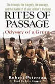 Rites of Passage Odyssey of a Grunt, Robert Peterson