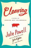 Cleaving A Story of Marriage, Meat, and Obsession, Julie Powell