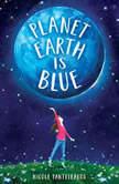 Planet Earth Is Blue, Nicole Panteleakos