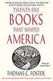 Twenty-five Books That Shaped America, Thomas C. Foster
