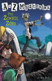 A to Z Mysteries: The Zombie Zone, Ron Roy