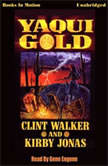Yaqui Gold, Clint Walker
