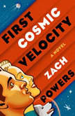 First Cosmic Velocity, Zach Powers