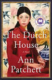 The Dutch House A Novel, Ann Patchett