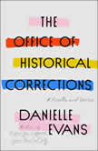 The Office of Historical Corrections A Novella and Stories, Danielle Evans