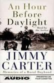 An Hour Before Daylight Memories Of A Rural Boyhood, Jimmy Carter
