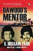 Dawood's Mentor, Hussain Zaidi