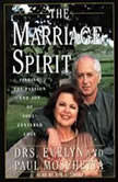 The Marriage Spirit Finding the Passion and Joy of Soul-Centered Love, Evelyn Moschetta