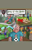 Diary of a Pig Zombie A Psychological Mystery for Kids, Jeff Child