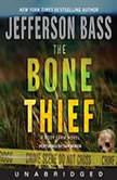 The Bone Thief A Body Farm Novel, Jefferson Bass
