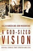 A God-Sized Vision Revival Stories that Stretch and Stir, Collin Hansen