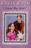 Rose in Bloom, Louisa May Alcott