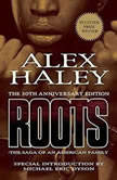 Roots The Saga of an American Family, Alex Haley