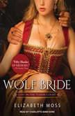 Wolf Bride, Elizabeth Moss