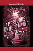 A Perilous Undertaking, Deanna Raybourn