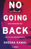 No Going Back A Novel, Sheena Kamal