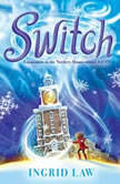 Switch, Ingrid Law