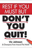Rest If You Must, But Don't You Quit, Vic Johnson