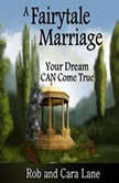A Fairytale Marriage Your Dream CAN Come True!, Made for Success