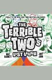 The Terrible Two's Last Laugh, Mac Barnett