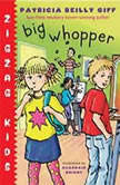 Big Whopper Zigzag Kids Book 2, Patricia Reilly Giff