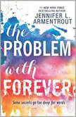 The Problem with Forever, Jennifer L. Armentrout