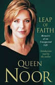 Leap of Faith Memoirs of an Unexpected Life, Noor al-Hussein