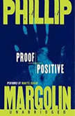 Proof Positive, Phillip Margolin