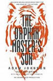 The Orphan Master's Son, Adam Johnson