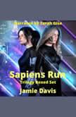 Sapiens Run Trilogy Boxed Set A Dystopian Cyber Thriller Series, Jamie Davis