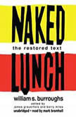 Naked Lunch The Restored Text, William S. Burroughs, edited by James Grauerholz and Barry Miles
