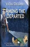 Among the Departed A Constable Molly Smith Mystery, Vicki Delany