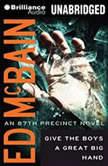 Give the Boys a Great Big Hand, Ed McBain