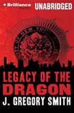 Legacy of the Dragon, J. Gregory Smith